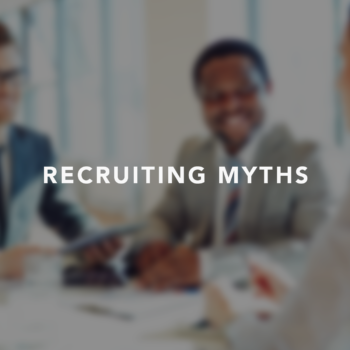 Recruiting Myths